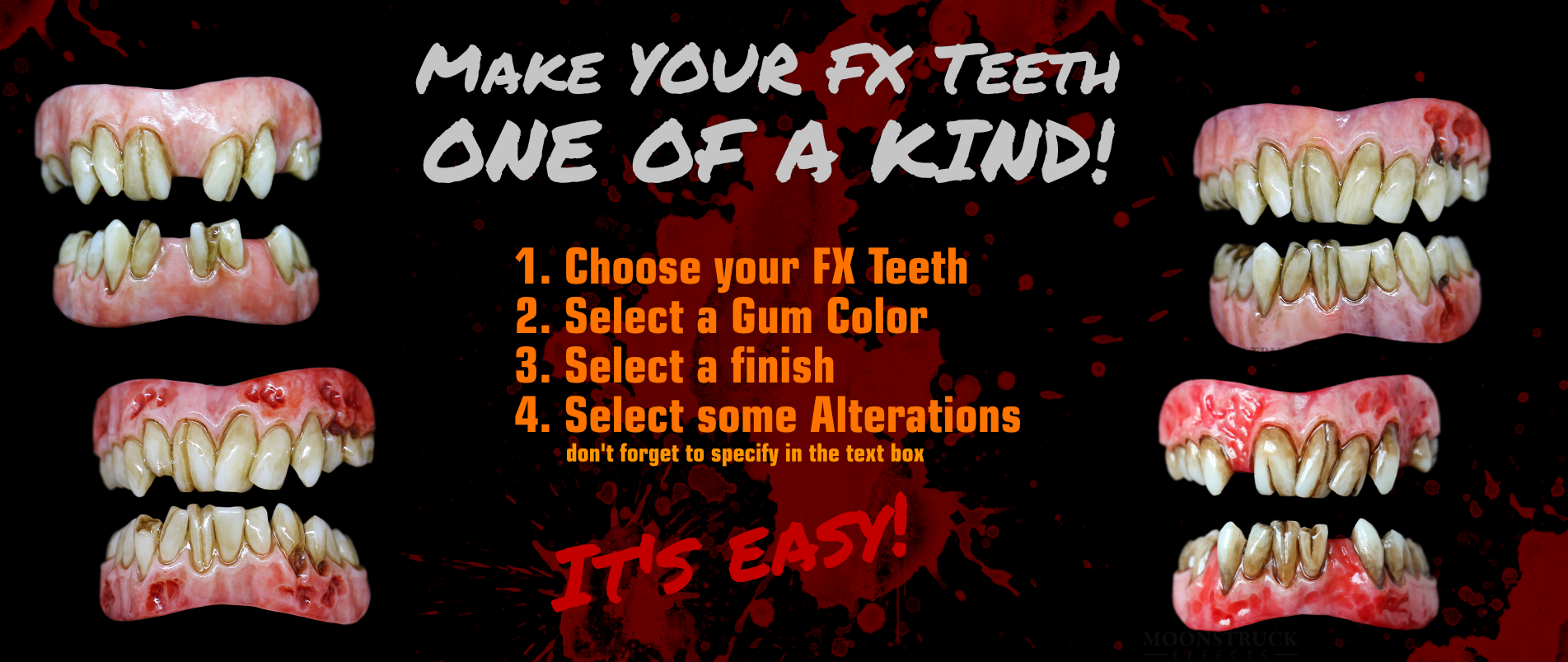 Make YOUR FX Teeth ONE OF A KIND